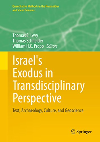 Download Israel's Exodus in Transdisciplinary Perspective: Text, Archaeology, Culture, and Geoscience (Quantitative Methods in the Humanities and Social Sciences) Pdf