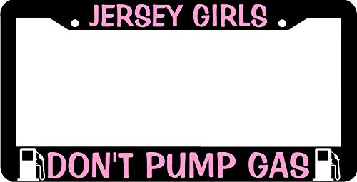 Jersey Girls Don't Pump Gas Pink License Plate (Jersey Girls Dont Pump)