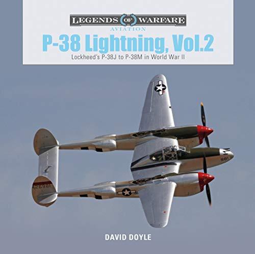 (P-38 Lightning Vol. 2: Lockheed's P-38J to P-38M in World War II (Legends of Warfare:)