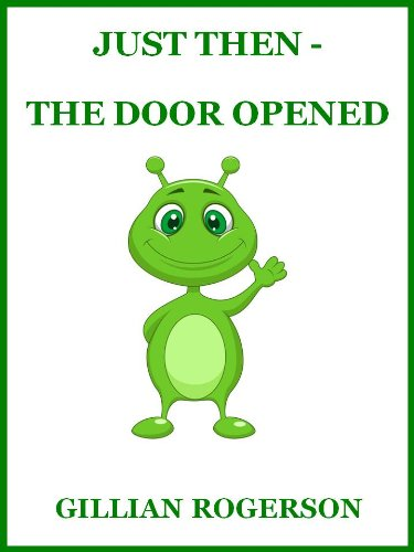 Just Then - The Door Opened (A Short Chapter Book For Early Readers)