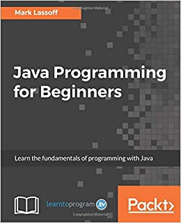 Java Programming for Beginners: Learn the fundamentals of