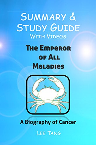 Summary & Study Guide - The Emperor of All Maladies: A Biography of Cancer: Volume 3 by Lee Tang