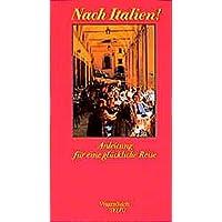 Nach Italien!: Anleitung für eine glückliche Reise (SALTO)