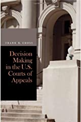 Decision Making in the U.S. Courts of Appeals Kindle Edition