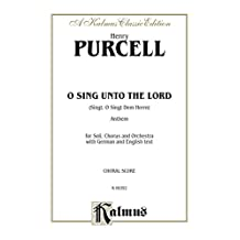 Sing, O Sing Unto the Lord (Singt, O Singt Dem Herrn), Anthem: For Solo, SATB Chorus/Choir and Orchestra with German and English Text (Choral Score): 0 (Kalmus Edition)