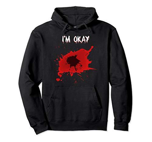 Halloween Costume Hoodie - Blood Splatter Wound I'm Ok Joke