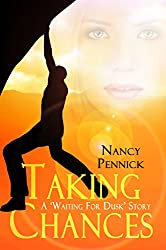 Taking Chances (Waiting For Dusk Book 4)
