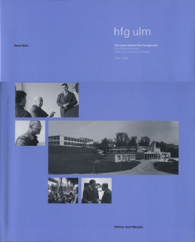 Read Online The Ulm School of Design: A View Behind the Foreground pdf