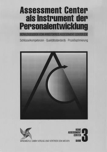 Assesment Center, Band 3: Assessment Center als Instrument der Personalentwicklung. Schlüsselkompetenzen, Qualitätsstandards, Prozeßoptimierung Gebundenes Buch – Oktober 1996 Qualitätsstandards Prozeßoptimierung 3922789579 Betriebswirtschaft