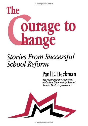 The Courage to Change: Stories from Successful School Reform