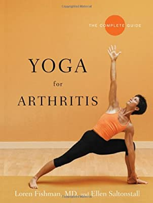 Yoga For Arthritis The Complete Guide by W. W. Norton & Company