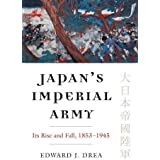 Japan's Imperial Army: Its Rise and Fall (Modern War Studies (Paperback))