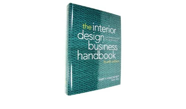 The Interior Design Business Handbook 4th Fourth Edition ByKnackstedt Knackstedt Amazon Books