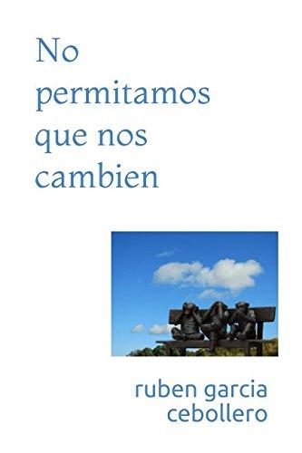 No permitamos que nos cambien (Spanish Edition) ebook