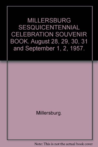 MILLERSBURG SESQUICENTENNIAL CELEBRATION SOUVENIR BOOK. August 28, 29, 30, 31 and September 1, 2, (Millersburg Pa)