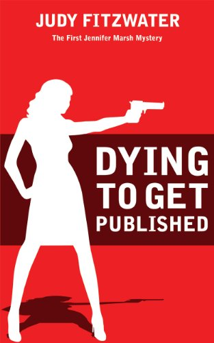 Dying to Get Published (The Jennifer Marsh Mysteries Book 1)