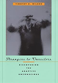 Strangers to Ourselves by [Wilson, Timothy D.]