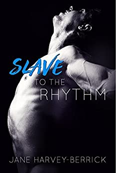 Slave to the Rhythm (The Rhythm Series Book 1) by [Harvey-Berrick, Jane]