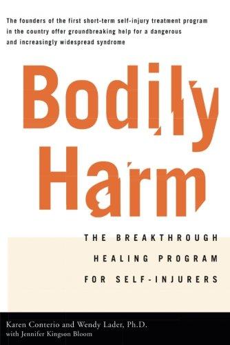 Bodily Harm: The Breakthrough Healing Program For Self-Injurers ()