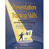 High Impact Presentation and Training Skills, Holliday, Micki, 1558522794