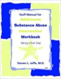 img - for Staff Manual for Adolescent Substance Abuse Intervention Workbook: Taking a First Step book / textbook / text book