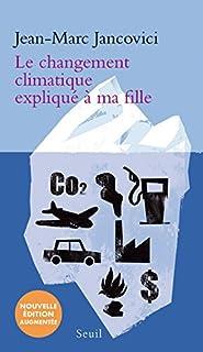 Le changement climatique expliqué à ma fille, Jancovici, Jean-Marc