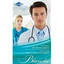 Un rival aux urgences - Sous le charme d'un médecin (Blanche) (French Edition)
