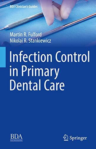 (Infection Control in Primary Dental Care (BDJ Clinician's Guides))
