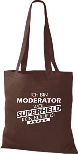 Shirtstown Cloth Bag I Am Moderator, Weil Super Heroes Any Trade Is Brown