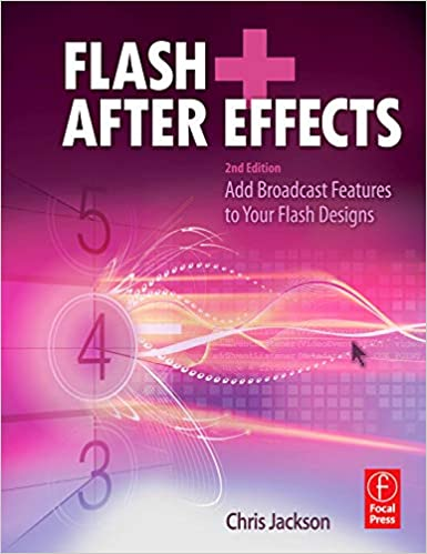 flash after effects second edition add broadcast features to your flash designs
