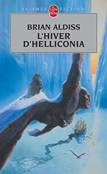 Helliconia, tome 3 : L'hiver d'Helliconia par Aldiss