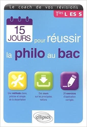 En ligne 15 Jours pour Réussir la Philo au Bac Le Coach de vos Révisions Tles L ES S pdf, epub ebook