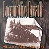 Heavy Machinery by Locomotive Breath (2002-08-26)