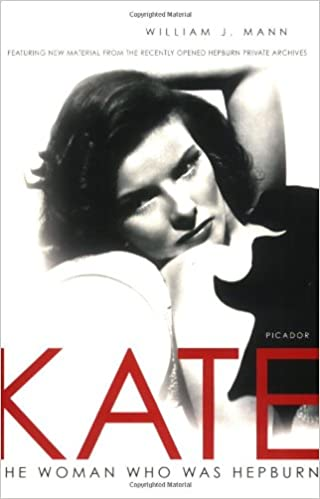 Kate The Woman Who Was Hepburn William J Mann 9780312427405