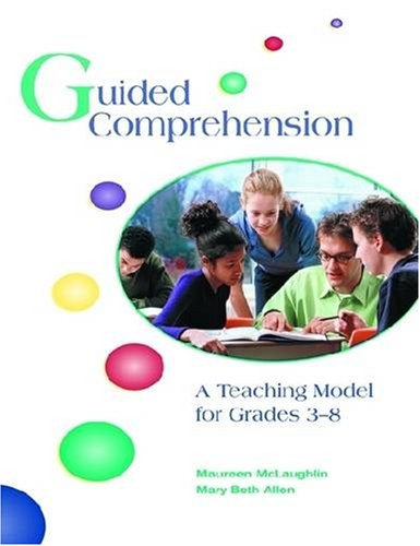 Guided Comprehension: A Teaching Model for Grades 3-8