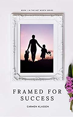 Framed for Success (Net Worth Book 1)