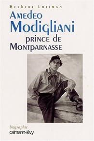 Amedeo Modigliani Prince de Montparnasse par Herbert R. Lottman