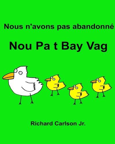 Nous n'avons pas abandonné Nou Pa t Bay Vag : Livre d'images pour enfants Français-Créole haïtien (Édition bilingue) (French Edition)