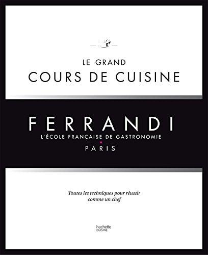 Le grand cours de cuisine FERRANDI: L'ecole francaise de gastronomie  [Collectif] (Tapa Dura)