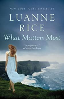 What Matters Most: A Novel by [Rice, Luanne]