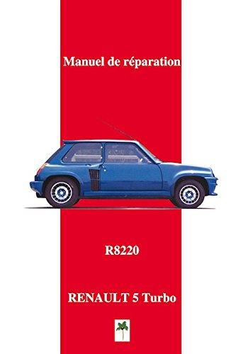 Renault 5 Turbo R8220 - Manuel de Reparation: Amazon.es: Sans: Libros en idiomas extranjeros