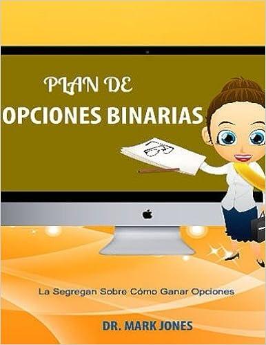 Plan De Opciones Binarias: La Segregan Sobre Cómo Ganar Opciones