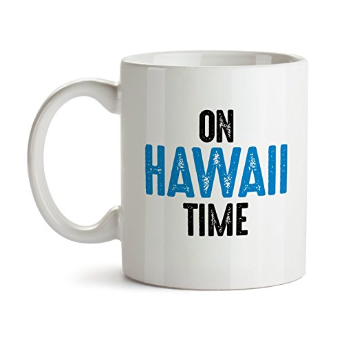 Hawaii Lover Coffee Mug - Funny and Inspirational Gifts 11 oz White Ceramic Tea Cup - Ultimate Travel Gear Novelty Humor - Best Joke Fun Sarcasm - Waves Cruise Sunglasses - Sunglasses Dumb