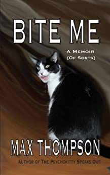 Bite Me: A Memoir (Of Sorts) by [Thompson, Max]