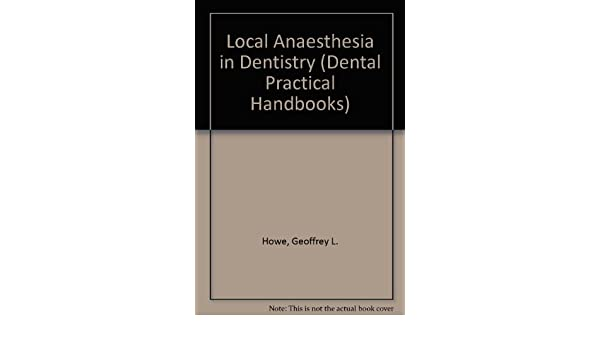 Local Anesthesia in Dentistry Dental Practitioner Handbook