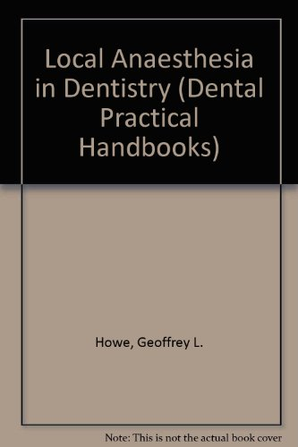 Local Anesthesia in Dentistry (DENTAL PRACTITIONER HANDBOOK)