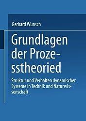 Grundlagen der Prozesstheorie: Struktur Und Verhalten Dynamischer Systeme In Technik Und Naturwissenschaft