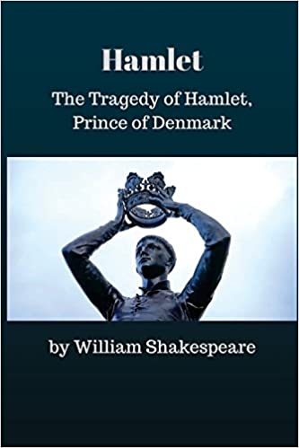 Amazon hamlet the tragedy of hamlet prince of denmark amazon hamlet the tragedy of hamlet prince of denmark 9781979482059 william shakespeare books fandeluxe Choice Image