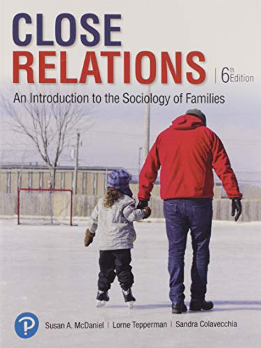 Close Relations: An Introduction to the Sociology of Families (6th Edition)