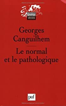 Le normal et le pathologique par Canguilhem